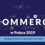 Raport eCommerce w Polsce 2019 od Senuto – co mówi o polskim e-handlu?