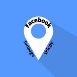 Dodawanie lokalizacji sklepów do fanpage na Facebooku