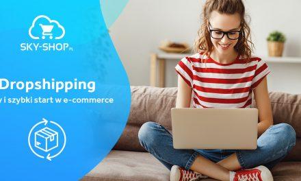 Dropshipping – łatwy i szybki start w e-commerce