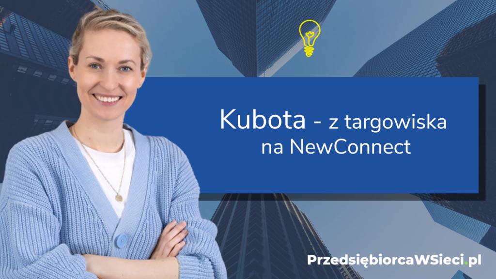 #1 Kubota - z targowiska na NewConnect